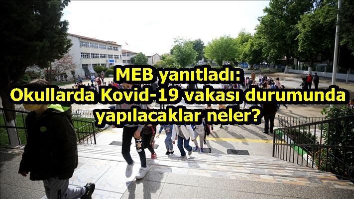 MEB yanıtladı: Okullarda Kovid-19 vakası durumunda yapılacaklar neler?