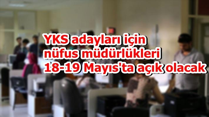 YKS adayları için nüfus müdürlükleri 18-19 Mayıs'ta açık olacak