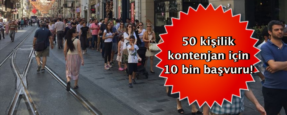 50 kişilik kontenjan için 10 bin başvuru
