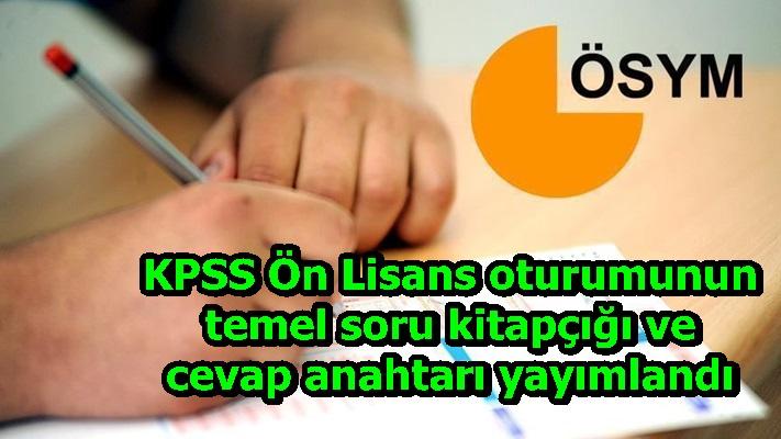 KPSS Ön Lisans oturumunun temel soru kitapçığı ve cevap anahtarı yayımlandı