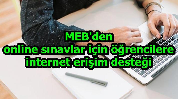 MEB'den online sınavlar için öğrencilere internet erişim desteği