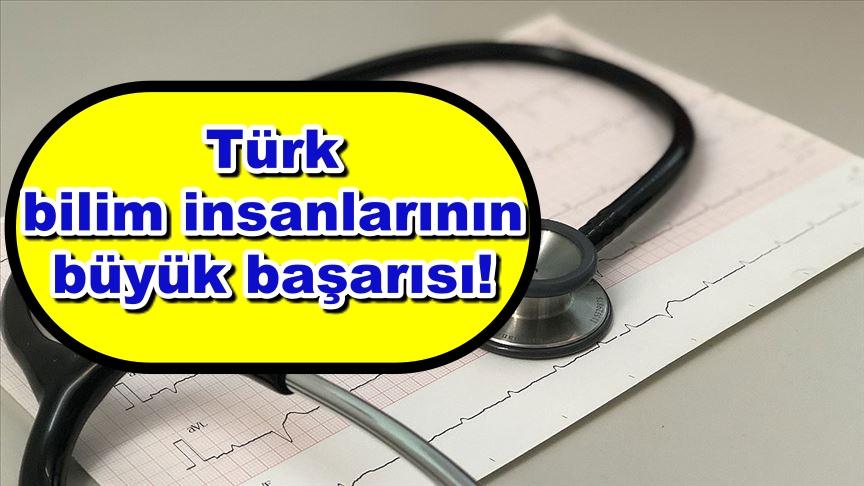 Türk bilim insanlarının büyük başarısı!