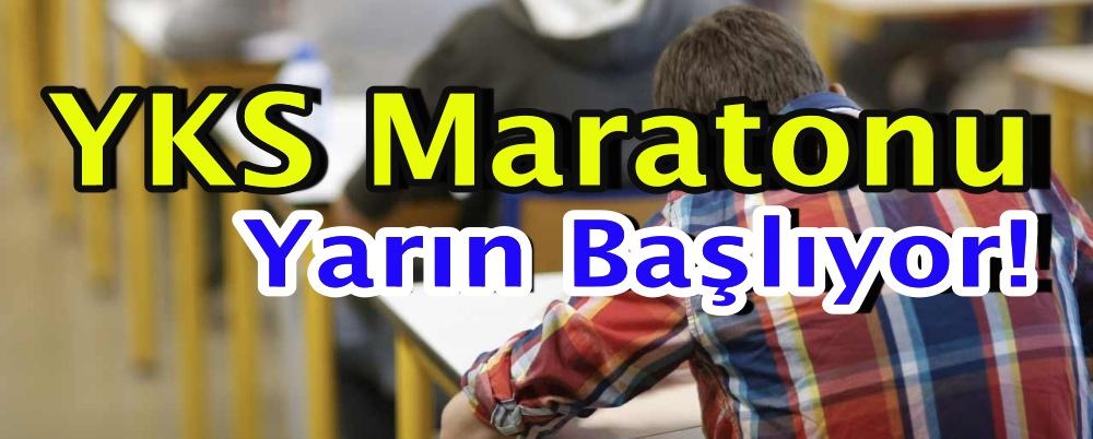 YKS maratonu yarın başlıyor!