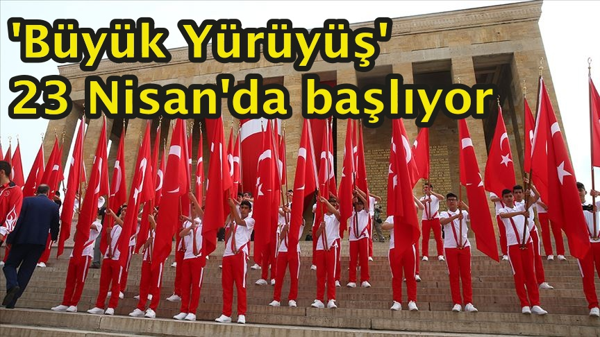 'Büyük Yürüyüş' 23 Nisan'da başlıyor