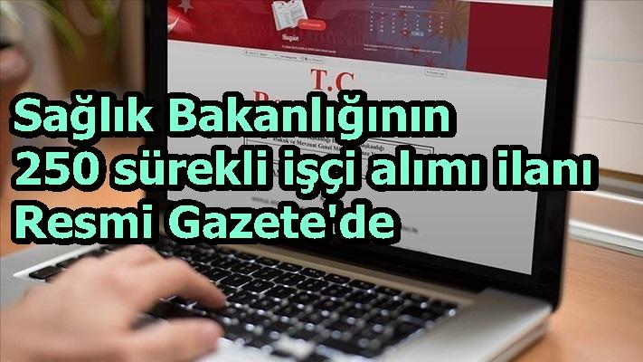Sağlık Bakanlığının 250 sürekli işçi alımı ilanı Resmi Gazete'de