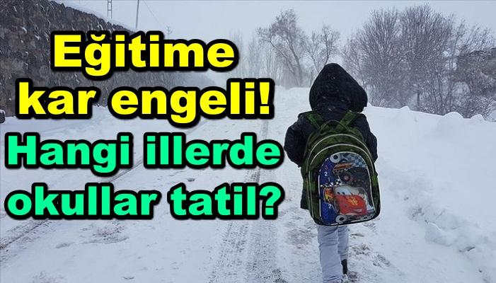 Eğitime kar engeli! Hangi illerde okullar tatil?