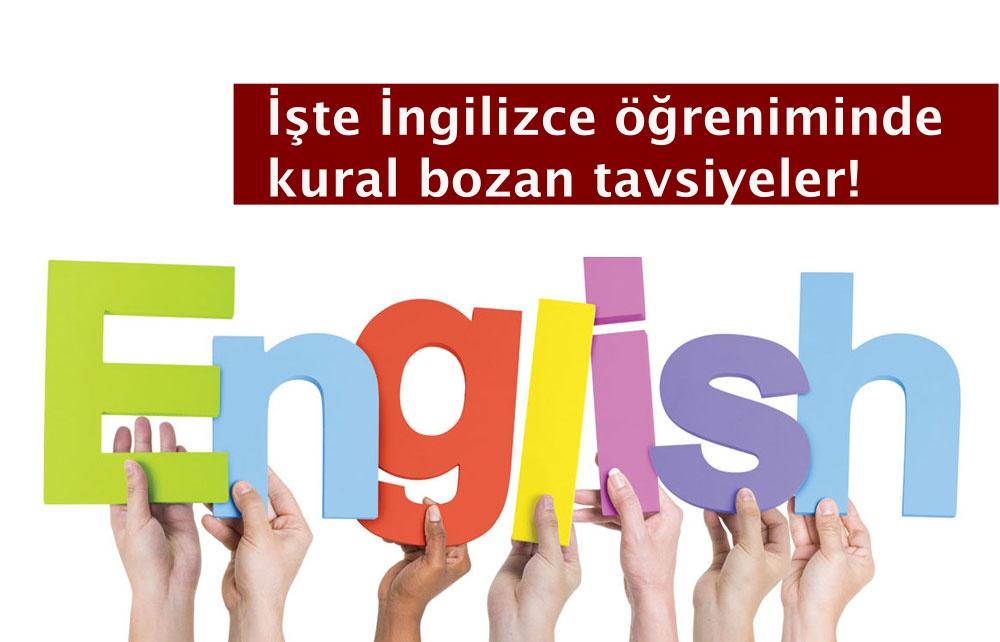 İşte İngilizce öğreniminde kural bozan tavsiyeler!