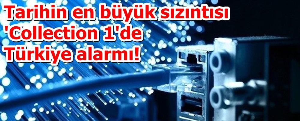 Tarihin en büyük sızıntısı 'Collection 1'de Türkiye alarmı