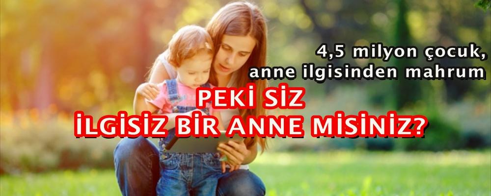 4,5 milyon çocuk, anne ilgisinden mahrum