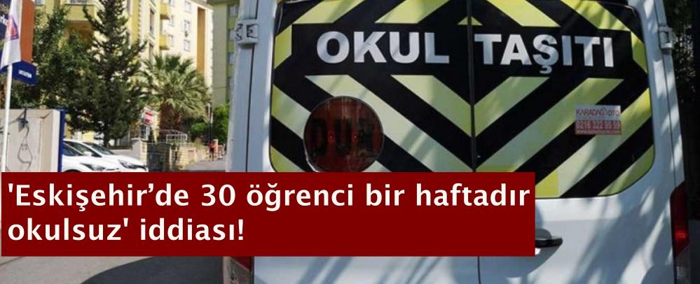 'Eskişehir'de 30 öğrenci bir haftadır okulsuz' iddiası!