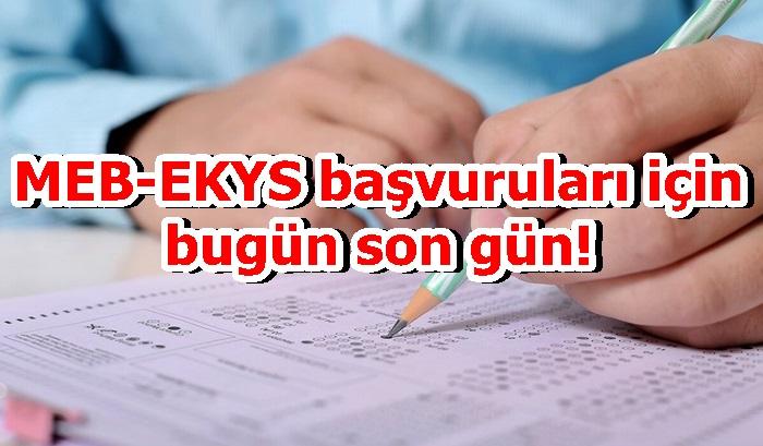 MEB-EKYS başvuruları için bugün son gün!