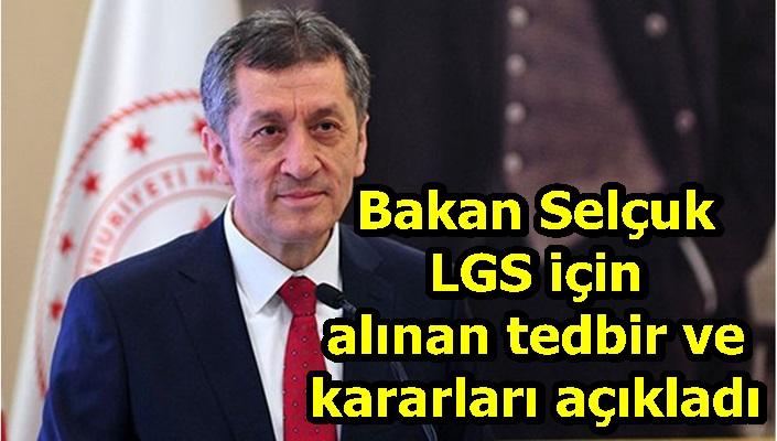 Bakan Selçuk LGS için alınan tedbir ve kararları açıkladı