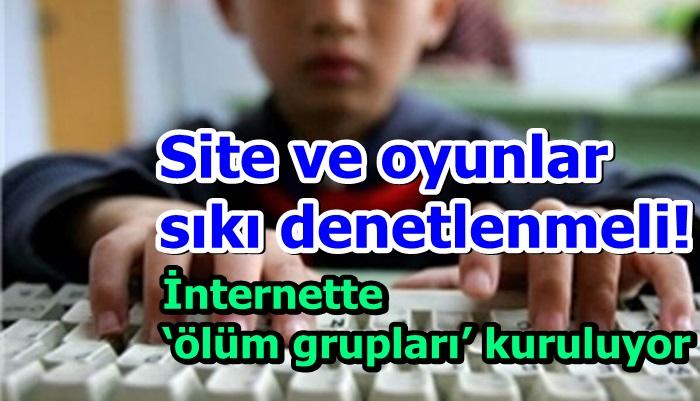 Site ve oyunlar sıkı denetlenmeli! İnternette 'ölüm grupları' kuruluyor