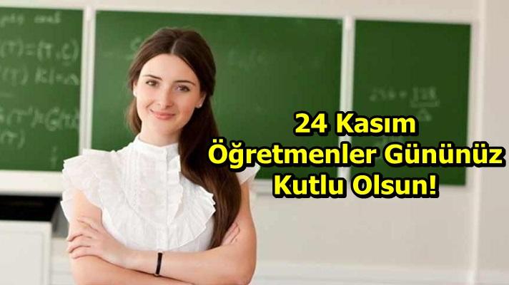 24 Kasım Öğretmenler Günü Kutlu Olsun!