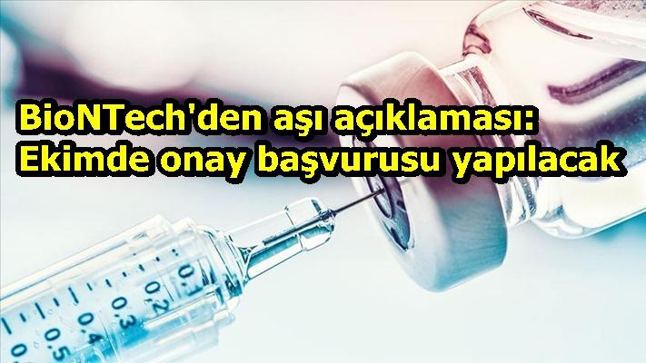 BioNTech'den aşı açıklaması: Ekimde onay başvurusu yapılacak