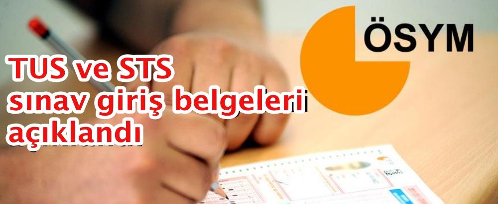 TUS ve STS sınav giriş belgeleri açıklandı