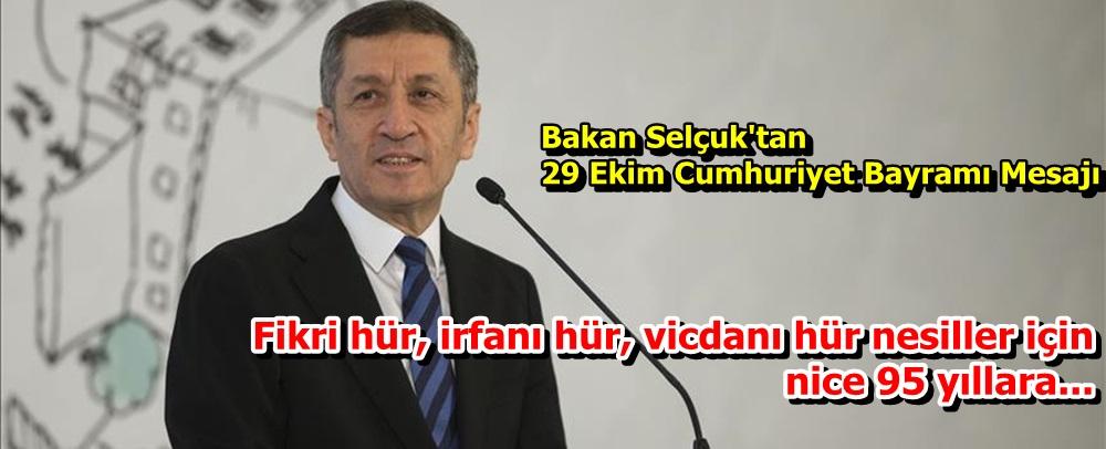 Milli Eğitim Bakanı Selçuk'tan 29 Ekim Cumhuriyet Bayramı Mesajı