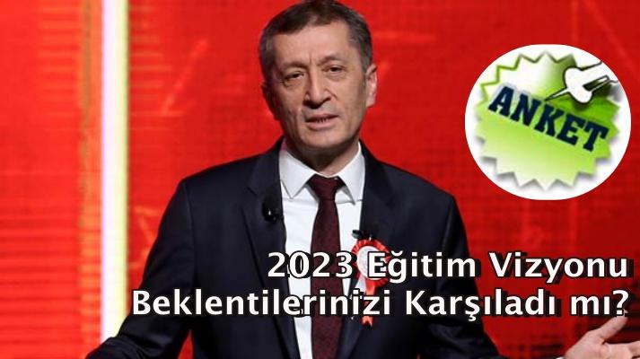 2023 Eğitim Vizyonu, Beklentilerinizi Karşıladı mı?