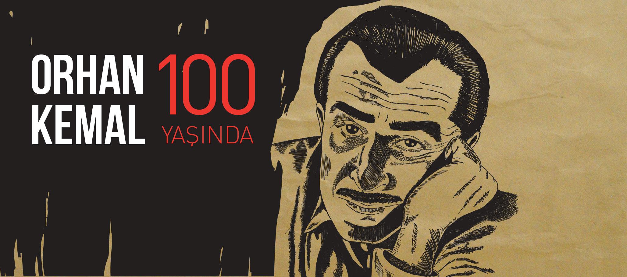Orhan Kemal 100 Yaşında