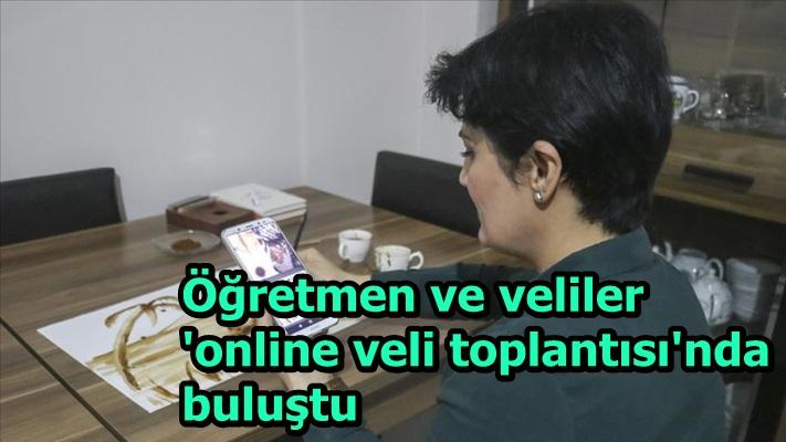 Öğretmen ve veliler 'online veli toplantısı'nda buluştu