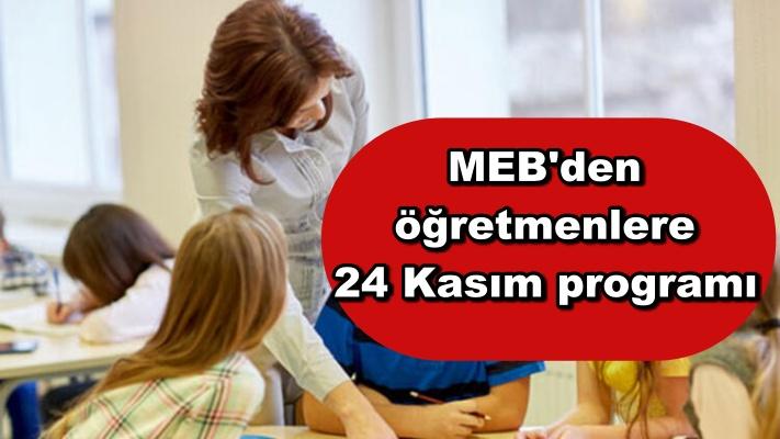 MEB'den öğretmenlere 24 Kasım programı