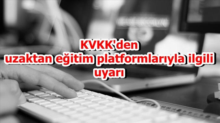 KVKK'den uzaktan eğitim platformlarıyla ilgili uyarı