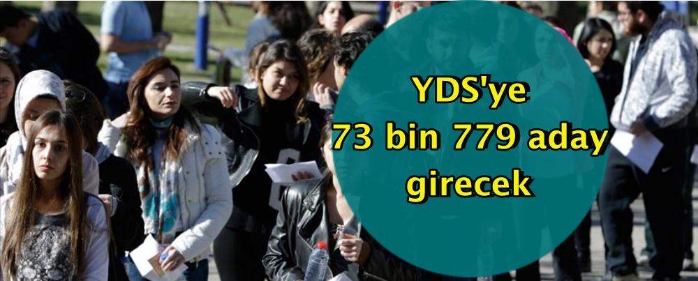 YDS'ye 73 bin 779 aday girecek