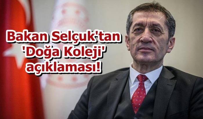 Milli Eğitim Bakanı Ziya Selçuk'tan 'Doğa Koleji' açıklaması!
