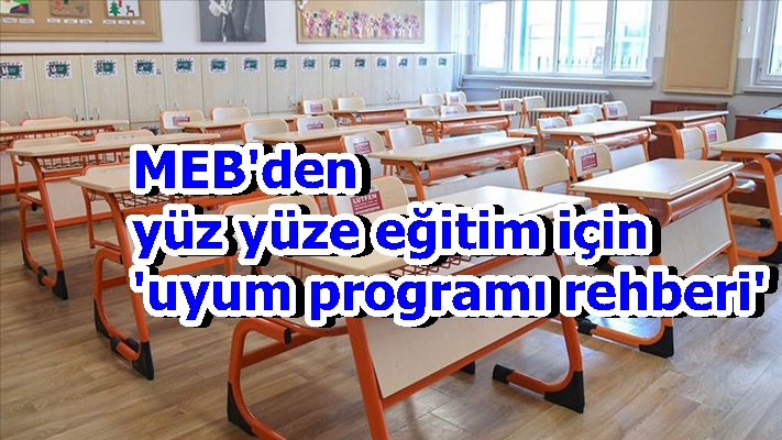 MEB'den yüz yüze eğitim için 'uyum programı rehberi'