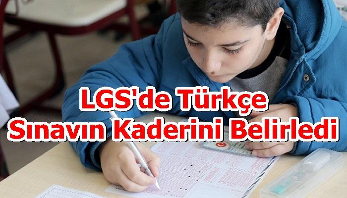 LGS'de Türkçe Sınavın Kaderini Belirledi