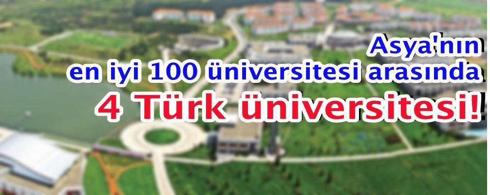 Asya'nın en iyi 100 üniversitesi arasında 4 Türk üniversitesi!