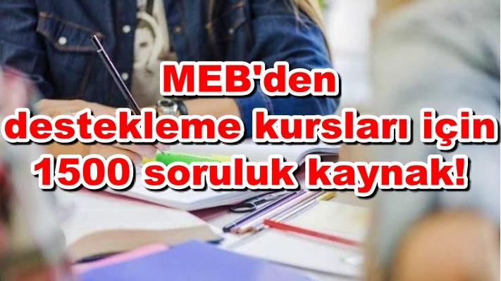 MEB'den destekleme kursları için 1500 soruluk kaynak!