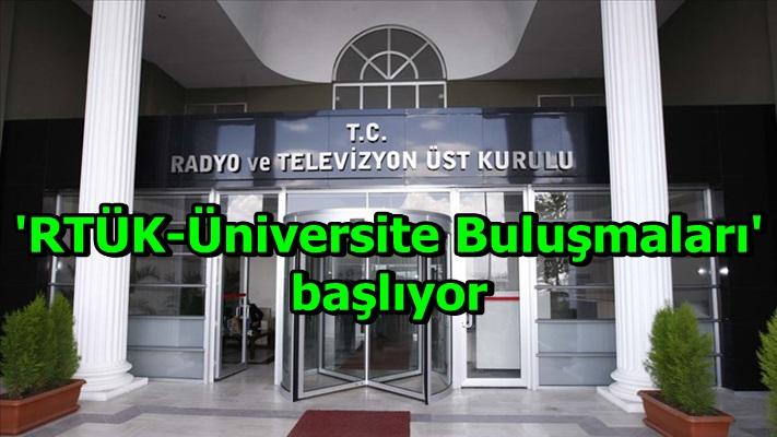 'RTÜK-Üniversite Buluşmaları' başlıyor