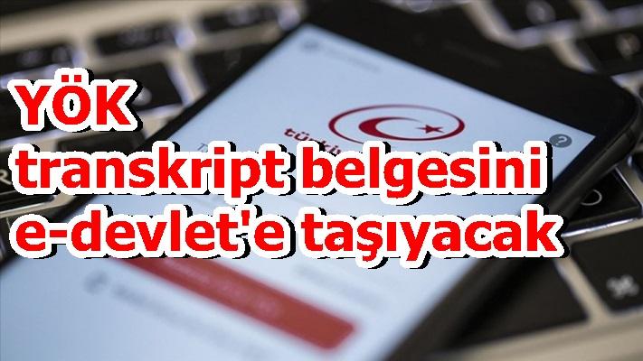 YÖK transkript belgesini e-devlet'e taşıyacak