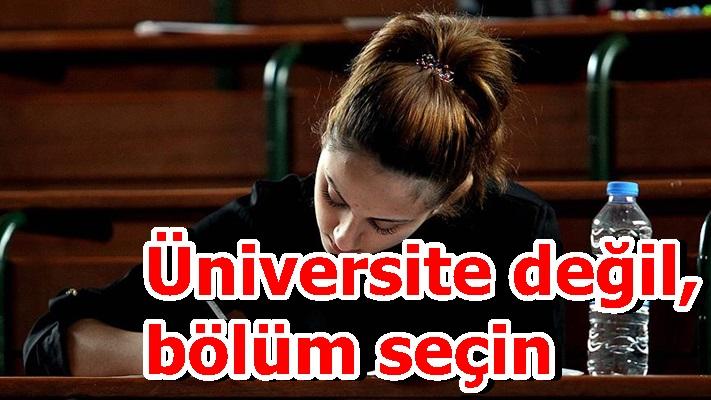 Üniversite değil, bölüm seçin