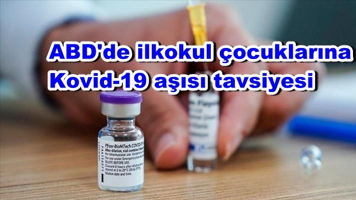 ABD'de ilkokul çocuklarına Kovid-19 aşısı tavsiyesi