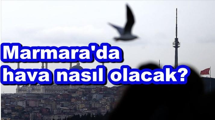 Marmara'da hava nasıl olacak?