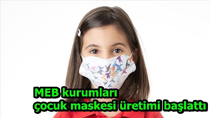 MEB kurumları çocuk maskesi üretimi başlattı