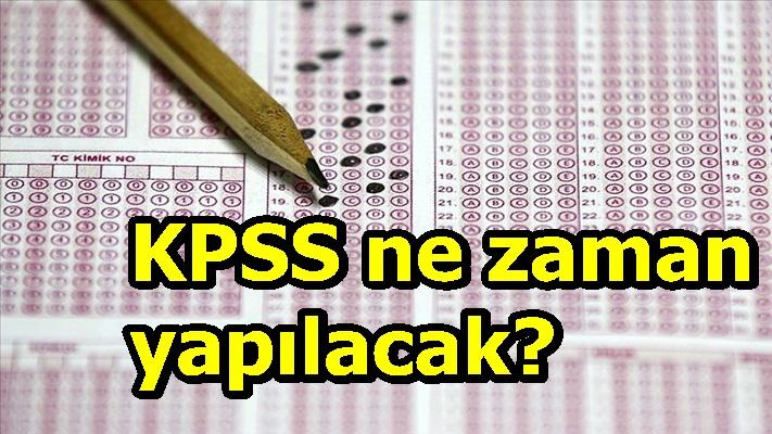 KPSS ne zaman yapılacak?