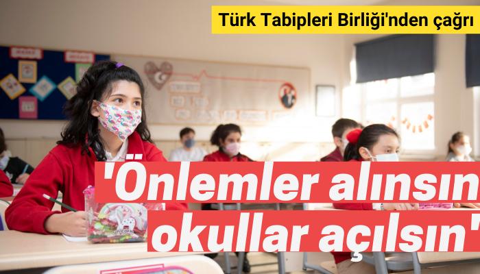 TTB: 'Önlemler alınsın, okullar açılsın'