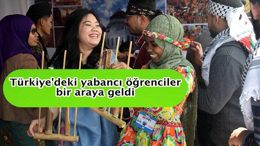 Türkiye'deki yabancı öğrenciler bir araya geldi