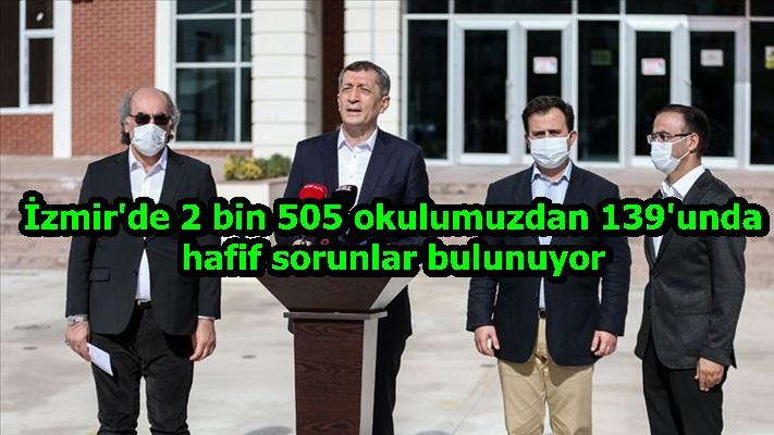 İzmir'de 2 bin 505 okulumuzdan 139'unda hafif sorunlar bulunuyor