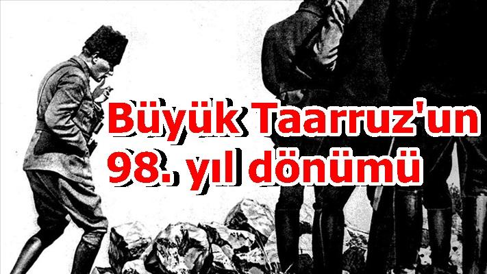 Büyük Taarruz'un 98. yıl dönümü