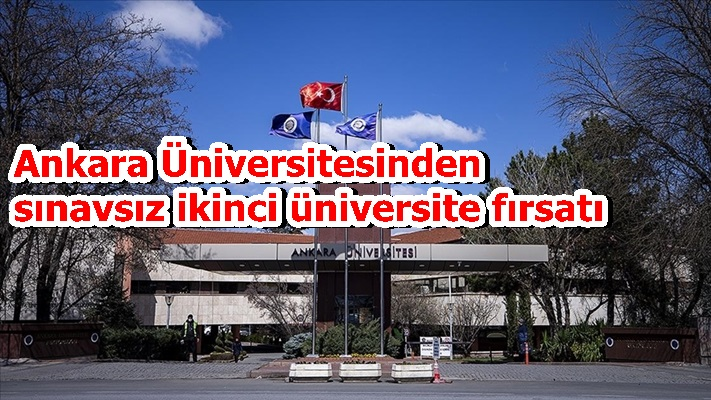 Ankara Üniversitesinden sınavsız ikinci üniversite fırsatı