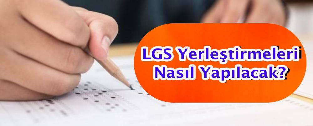 LGS Yerleştirmeleri Nasıl Yapılacak?