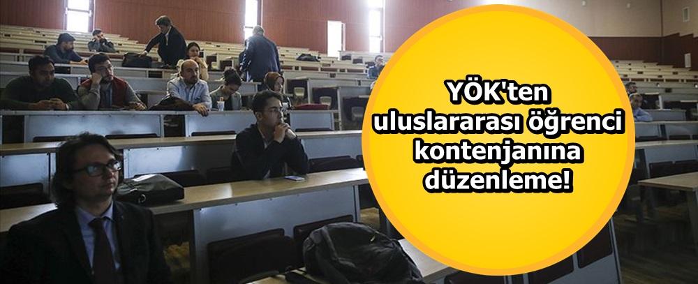 YÖK'ten uluslararası öğrenci kontenjanına düzenleme!