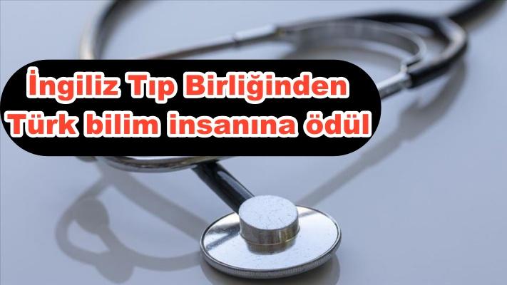 İngiliz Tıp Birliğinden Türk bilim insanına ödül