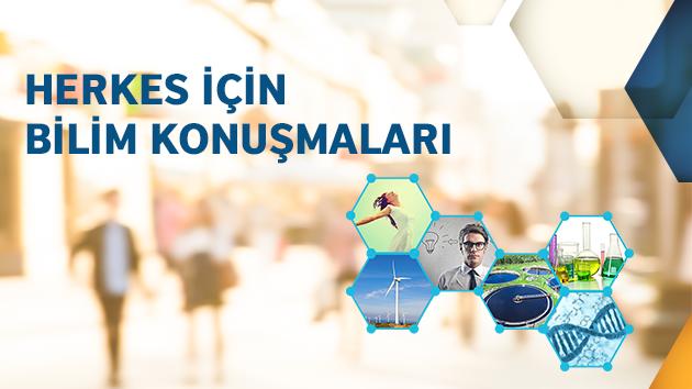 """""""Herkes için Bilim Konuşmaları"""" Bursa'ya geliyor!"""