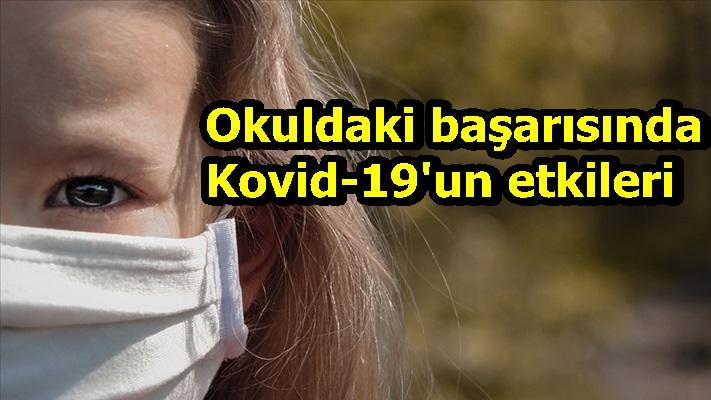 Okuldaki başarısında Kovid-19'un etkileri