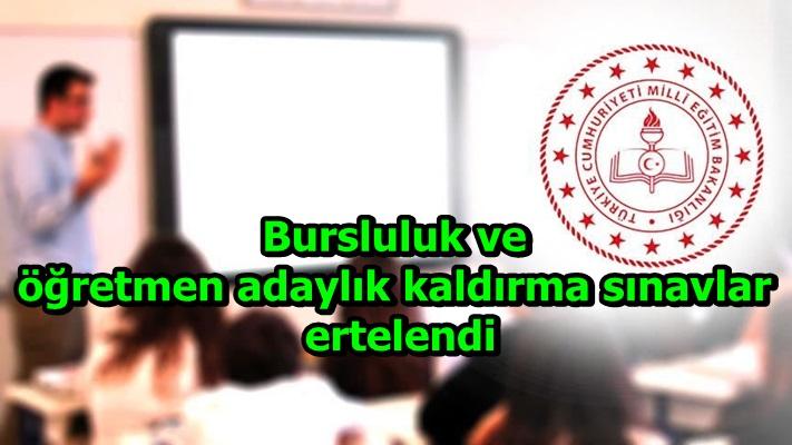Bursluluk ve öğretmen adaylık kaldırma sınavları ertelendi
